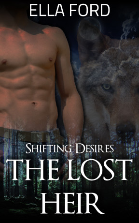 Shifting Desires: The Lost Heir by Ella Ford
