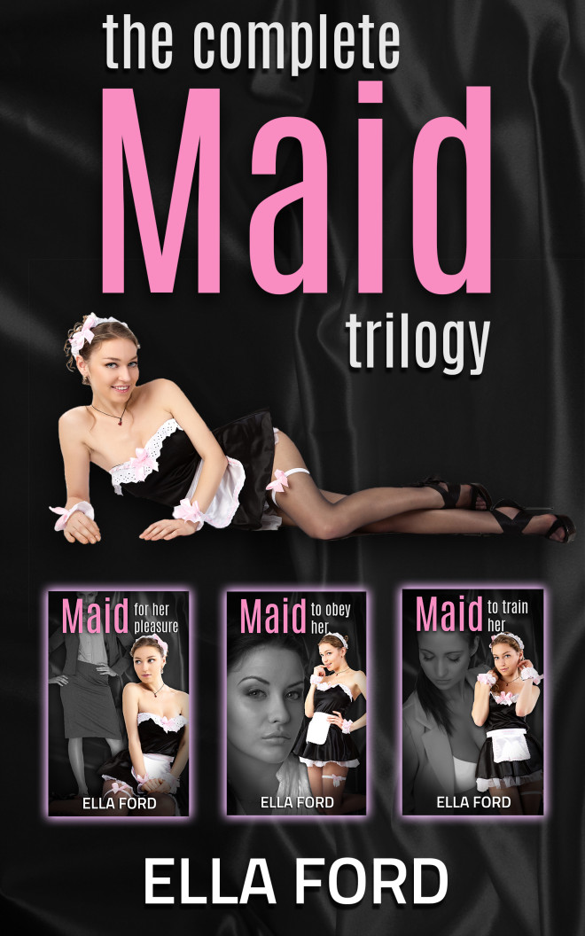 The Maid Trilogy by Ella Ford