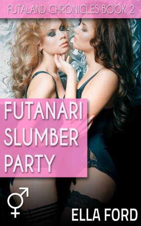 Futanari Slumber Party by Ella Ford