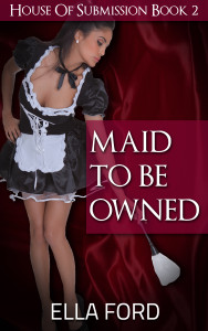 Maid To Be Owned by Ella Ford