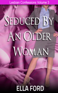 Seduced By An Older Woman by Ella Ford