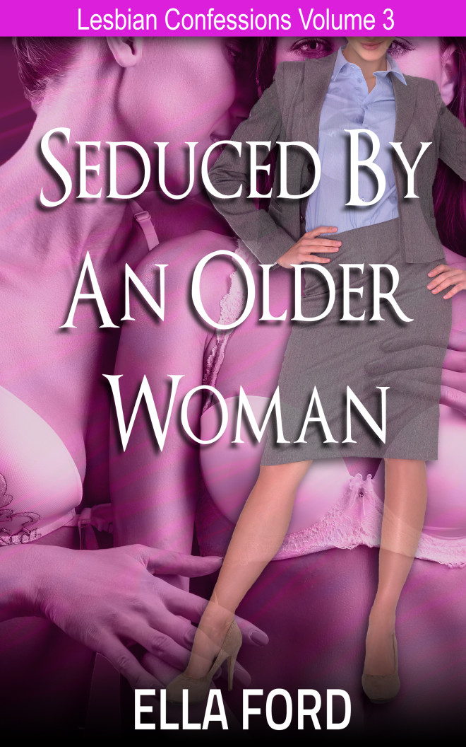 Seduced By An Older Woman by Ella Ford