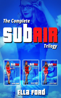 The Complete SubAir Trilogy by Ella Ford
