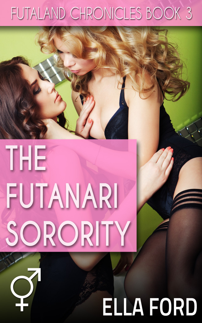 The Futanari Sorority by Ella Ford