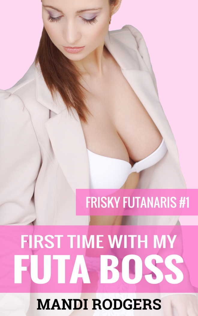 First Time With My Futa Boss by Mandi Rodgers