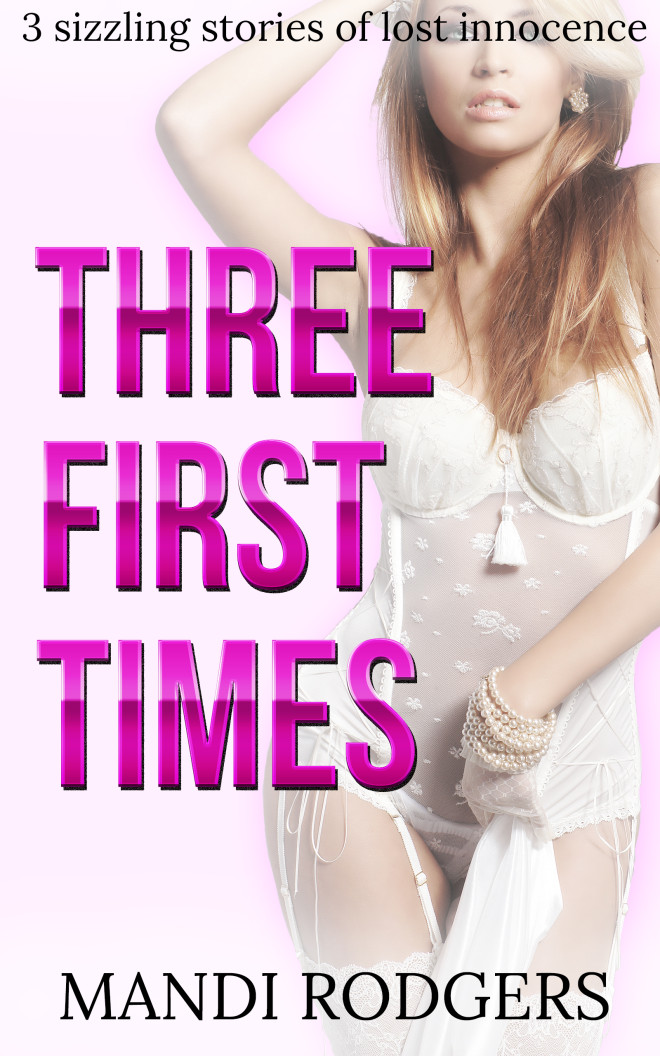 Three First Times by Mandi Rodgers