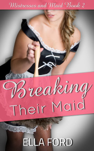 Breaking Their Maid