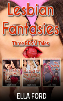 The Complete Lesbian Fantasies Trilogy by Ella Ford